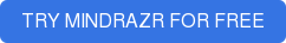 TRY MINDRAZR FOR FREE