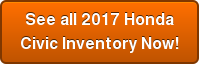 See all 2017 Honda   Civic Inventory Now!