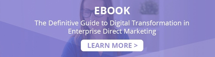 Definitive Guide to Digital Transformation in Enterprise Direct Marketing
