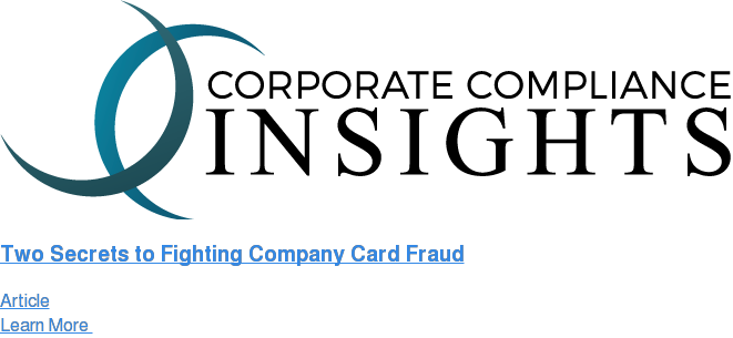 Two Secrets to Fighting Company Card Fraud Article Learn More