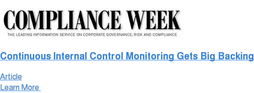 Continuous Internal Control Monitoring Gets Big Backing Article Learn More