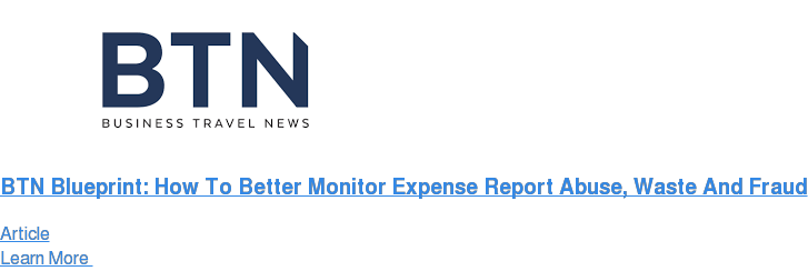 BTN Blueprint: How To Better Monitor Expense Report Abuse, Waste And Fraud Article Learn More