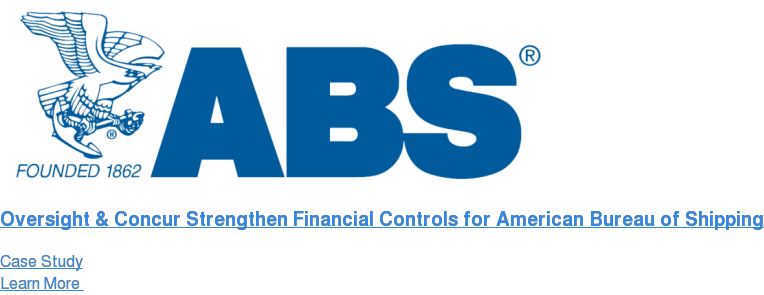 Oversight & Concur Strengthen Financial Controls for American Bureau of  Shipping Case Study Learn More