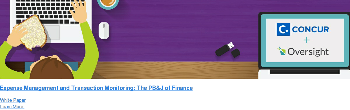 Expense Management and Transaction Monitoring: The PB&J of Finance White Paper Learn More