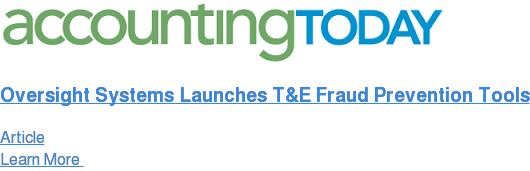 Oversight Systems Launches T&E Fraud Prevention Tools Article Learn More