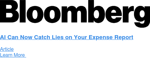 AI Can Now Catch Lies on Your Expense Report Article Learn More