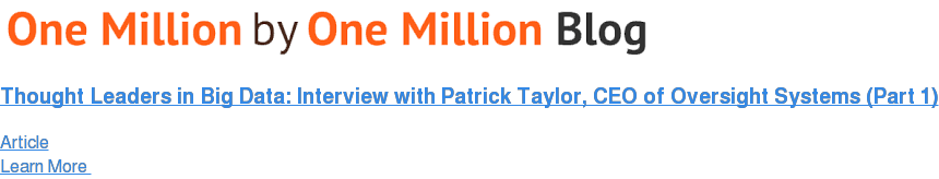 Thought Leaders in Big Data: Interview with Patrick Taylor, CEO of Oversight  Systems (Part 1) Article Learn More