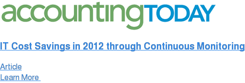 IT Cost Savings in 2012 through Continuous Monitoring Article Learn More