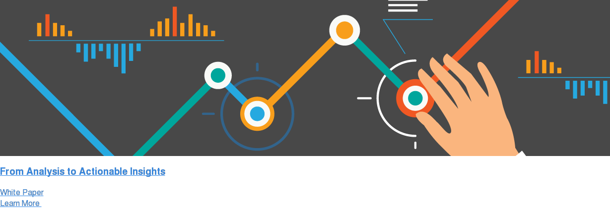 From Analysis to Actionable Insights White Paper Learn More