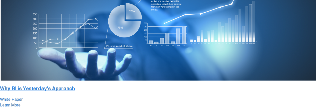 Why BI is Yesterday's Approach White Paper Learn More