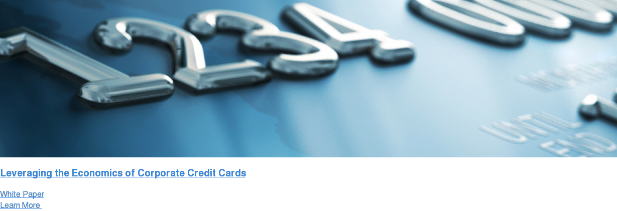 Leveraging the Economics of Corporate Credit Cards White Paper Learn More