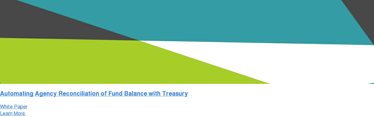 Automating Agency Reconciliation of Fund Balance with Treasury White Paper Learn More