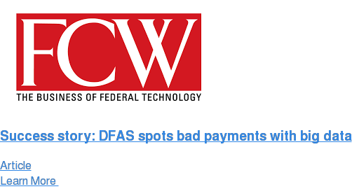 Success story: DFAS spots bad payments with big data Article Learn More