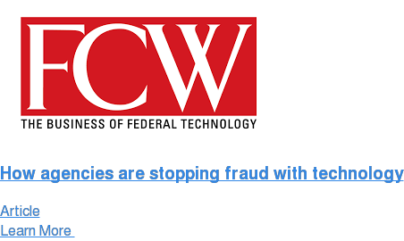 How agencies are stopping fraud with technology Article Learn More