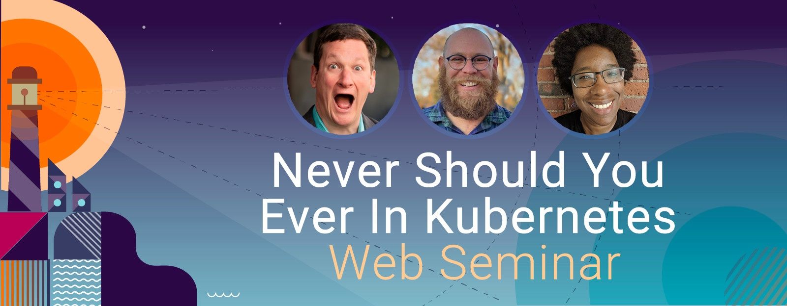Never Should You Ever in Kubernetes