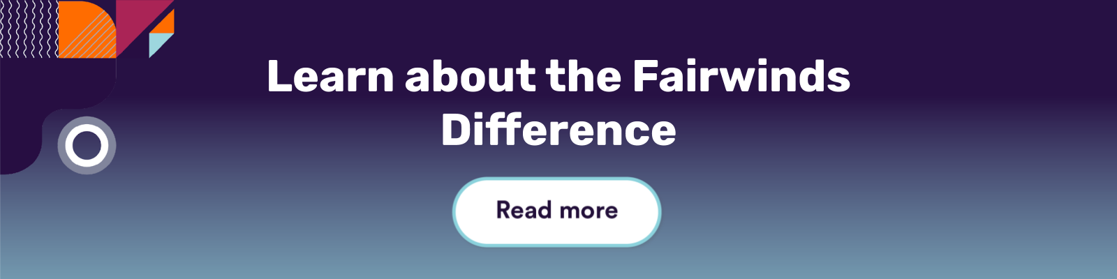 Learn more about the Fairwinds difference