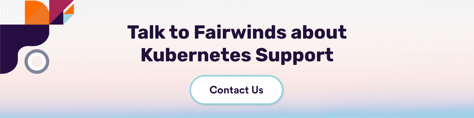 Talk to Fairwinds about Kubernetes Support