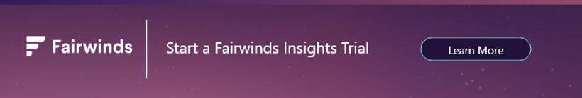 Start a Fairwinds Insights Trial