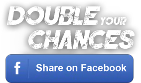 Double your chances of winning! Share on Facebook
