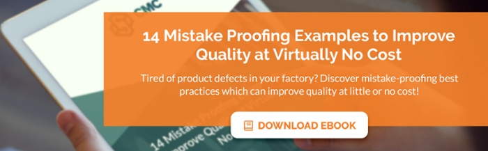 Download our free ebook '14 Mistake Proofing Examples to Improve Quality at Virtually No Cost'