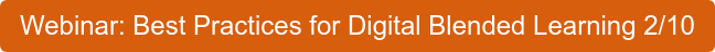 Webinar: Best Practices for Digital Blended Learning 2/10