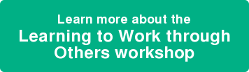 Learn more about the Learning to Work through Others workshop