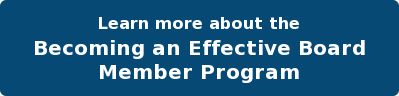 Learn more about the Becoming an Effective Board Member Program