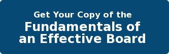 Get Your Copy of the  Fundamentals of  an Effective Board