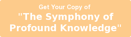 "Get Your Copy of  ""The Symphony of Profound Knowledge"""