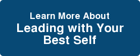 Learn More About Leading with Your Best Self