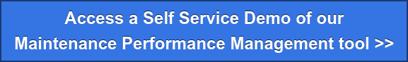 Access a Self Service Demo of our  Maintenance Performance Management tool >>