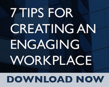 7 Tips for Creating an Engaging Workplace, Download Now