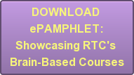 DOWNLOAD  ePAMPHLET: Showcasing RTC's  Brain-Based Courses