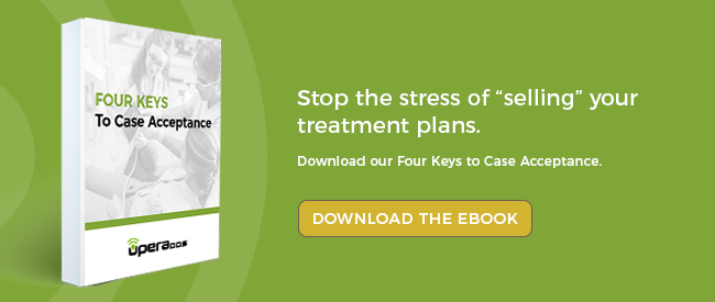 "Stop the stress of ""selling"" your treatment plans. Download our Four Keys to Case Acceptance eBook now."