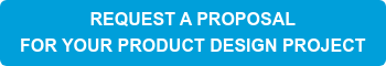 REQUEST A PROPOSAL FOR YOUR PRODUCT DESIGN PROJECT