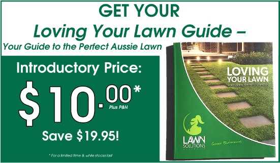 Loving Your Lawn Guide 2017 Your Guide to the Perfect Aussie Lawn by Lawn Solutions Australia