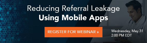 Reducing Referral Leakage Using Mobile Apps