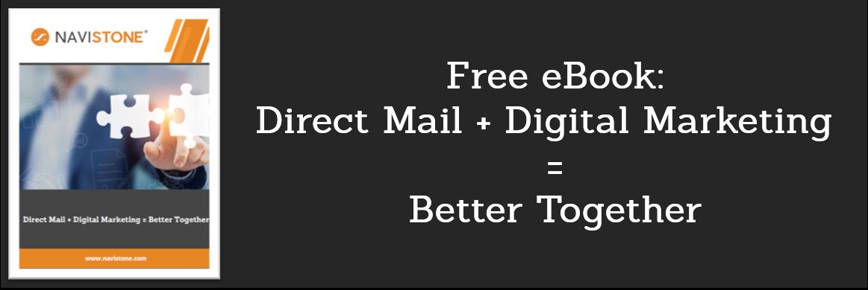 Direct Mail + Digital Marketing = Better Together