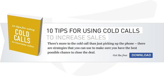 Get the 10 Tips for Using Cold Calls to Increase Sales