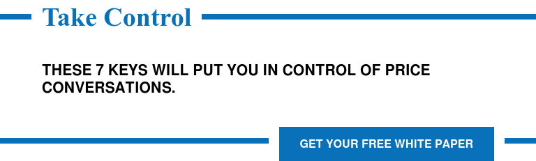 Take Control  These 7 Keys will Put You in Control of Price Conversations. Get Your Free White Paper