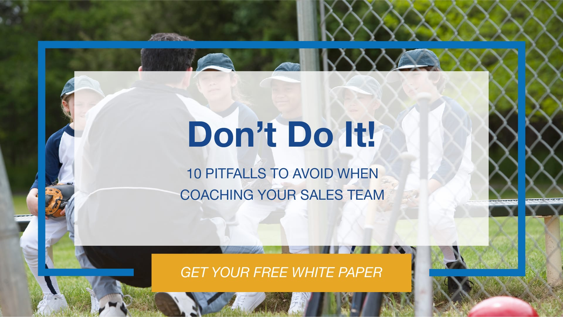 10 Pitfalls to Avoid when Coaching your Sales Team