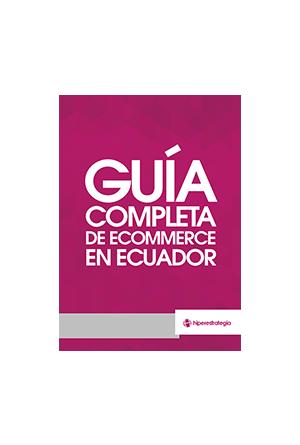 Guía completa de ecommerce en Ecuador
