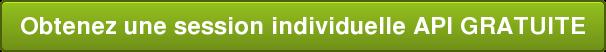 Obtenez une session individuelle API GRATUITE