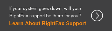 If your system goes down, will your  RightFax support be there for you?  Learn What Sets Our Support Apart