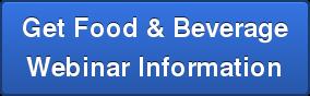 Get Food & Beverage   Webinar Information