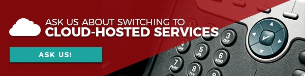Ask us about switching to cloud-hosted services!