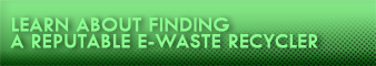 Learn how to find a responsible electronics recycling company