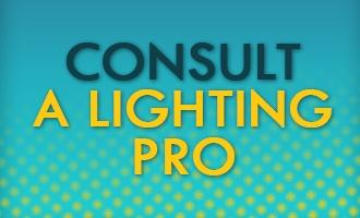 Consult a Lighting Pro
