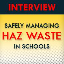 Managing Haz Waste in Schools Interview