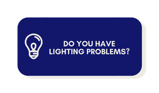Do you have lighting problems?